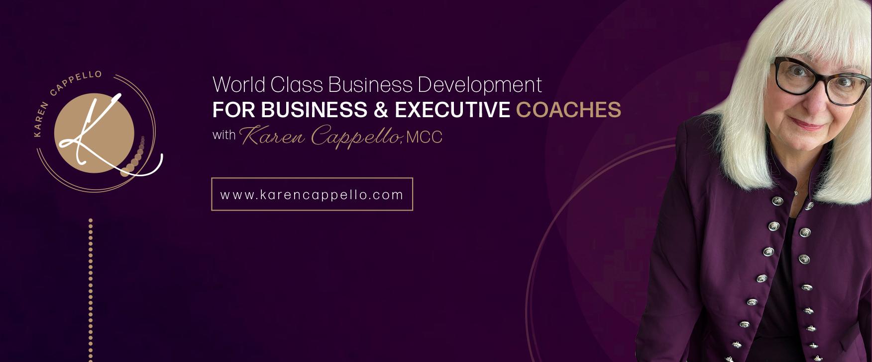 World Class Business Development for Business & Executive coaches with Karen Cappello, MCC